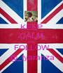 KEEP CALM AND FOLLOW @_tyaranza - Personalised Poster A1 size