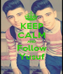KEEP CALM AND Follow Yusuf - Personalised Poster A1 size