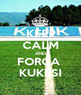 KEEP CALM AND FORCA  KUKESI - Personalised Poster A1 size