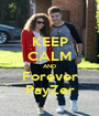 KEEP CALM AND Forever PayZer - Personalised Poster A1 size