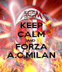 KEEP CALM AND FORZA A.C.MILAN - Personalised Poster A1 size
