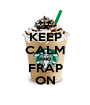 KEEP CALM AND FRAP ON - Personalised Poster A1 size
