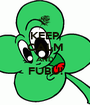 KEEP CALM AND FUBU!  - Personalised Poster A1 size