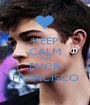 KEEP CALM AND FUCK FRANCISCO - Personalised Poster A1 size