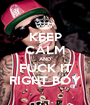 KEEP CALM AND FUCK IT RIGHT BOY - Personalised Poster A1 size