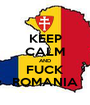 KEEP CALM AND FUCK ROMANIA - Personalised Poster A1 size