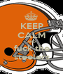KEEP CALM AND fuck the steelers - Personalised Poster A1 size