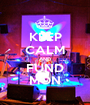 KEEP CALM AND FUND MON - Personalised Poster A1 size