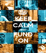 KEEP CALM AND FUND ON - Personalised Poster A1 size