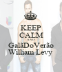 KEEP CALM AND GalãDoVerão William Levy  - Personalised Poster A1 size