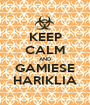 KEEP CALM AND GAMIESE HARIKLIA - Personalised Poster A1 size