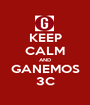 KEEP CALM AND GANEMOS 3C - Personalised Poster A1 size