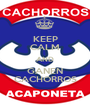 KEEP CALM AND GANEN CACHORROS - Personalised Poster A1 size