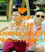 KEEP CALM AND GANGNAM STYLE  Pânico Na Band  - Personalised Poster A1 size