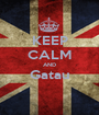 KEEP CALM AND Gatau  - Personalised Poster A1 size