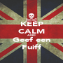 KEEP CALM AND Geef een Fuiff - Personalised Poster A1 size