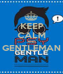 KEEP CALM AND GENTLEMAN  - Personalised Poster A1 size