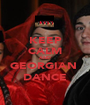 KEEP CALM AND GEORGIAN  DANCE - Personalised Poster A1 size