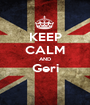 KEEP CALM AND Geri  - Personalised Poster A1 size