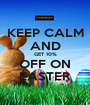 KEEP CALM AND GET 10% OFF ON EASTER - Personalised Poster A1 size