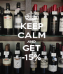 KEEP CALM AND GET -15% - Personalised Poster A1 size