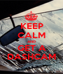 KEEP CALM AND GET A DASHCAM - Personalised Poster A1 size