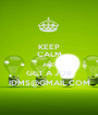 KEEP CALM AND GET A JOB IDMS@GMAIL.COM - Personalised Poster A1 size
