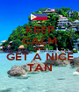 KEEP CALM AND GET A NICE TAN - Personalised Poster A1 size