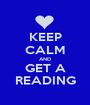 KEEP CALM AND GET A READING - Personalised Poster A1 size
