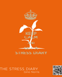 KEEP CALM AND GET A STRESS DIARY - Personalised Poster A1 size