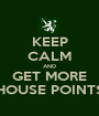 KEEP CALM AND GET MORE HOUSE POINTS - Personalised Poster A1 size