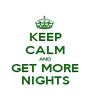 KEEP CALM AND GET MORE NIGHTS - Personalised Poster A1 size