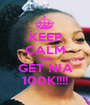 KEEP CALM AND GET NIA 100K!!!! - Personalised Poster A1 size
