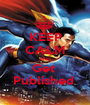 KEEP CALM AND Get  Published  - Personalised Poster A1 size