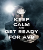KEEP CALM AND GET READY FOR AVB - Personalised Poster A1 size