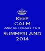 KEEP CALM AND GET READY FOR SUMMERLAND 2014 - Personalised Poster A1 size
