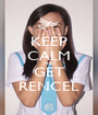 KEEP CALM AND GET RENCEL - Personalised Poster A1 size