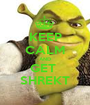 KEEP CALM AND GET  SHREKT - Personalised Poster A1 size