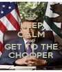 KEEP CALM AND GET TO THE CHOOPER - Personalised Poster A1 size