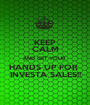 KEEP CALM AND GET YOUR  HANDS UP FOR  INVESTA SALES!! - Personalised Poster A1 size