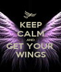 KEEP CALM AND GET YOUR  WINGS - Personalised Poster A1 size