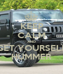 KEEP CALM AND GET YOURSELF HUMMER - Personalised Poster A1 size