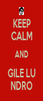 KEEP CALM AND GILE LU NDRO - Personalised Poster A1 size