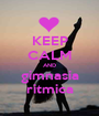 KEEP CALM AND gimnasia ritmica - Personalised Poster A1 size