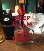 KEEP CALM AND GIN TONIC - Personalised Poster A1 size