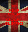 KEEP CALM AND GIOCHI  OLIMPICI - Personalised Poster A1 size