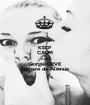KEEP CALM AND Giorgia DEVE  tornare da Alessia - Personalised Poster A1 size