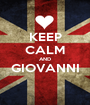KEEP CALM AND GIOVANNI  - Personalised Poster A1 size