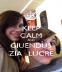 KEEP CALM AND GIUENDUS ZIA   LUCRE - Personalised Poster A1 size