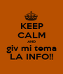 KEEP CALM AND giv mi tema LA INFO!! - Personalised Poster A1 size